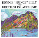Bonnie 'Prince' Billy Sings Greatest Palace Music