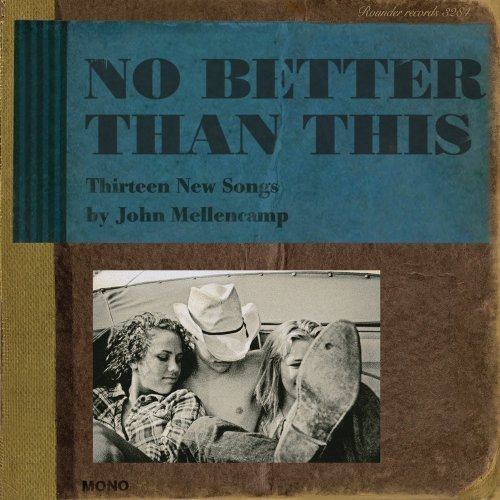 Cougar Life Reviews >> John Mellencamp: No Better Than This « American Songwriter