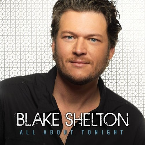 Blake Shelton: All About Tonight « American Songwriter