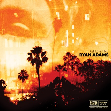 Ryan Adams Ashes and Fire