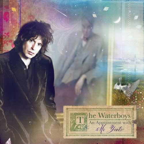 AnAppointmentWithMrYeats Waterboys