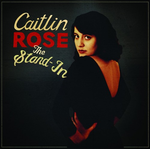 Caitlin-Rose-The-Stand-In1-500x499