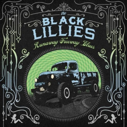 The Black Lillies Runaway Freeway Blues