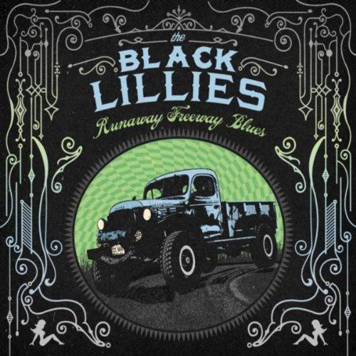The Black Lillies Runaway Freeway Blues