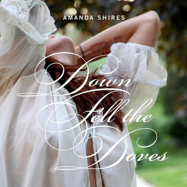 amanda-shires-down-fell-the-doves