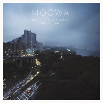 mogwai_-_hardcore_will_never_die_but_you_will_20101119_1243344953