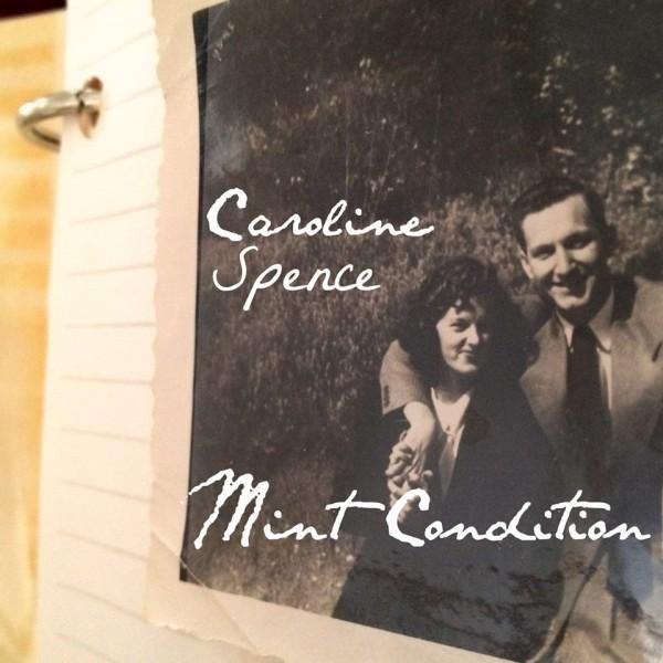 Caroline Spence, Mint Condition