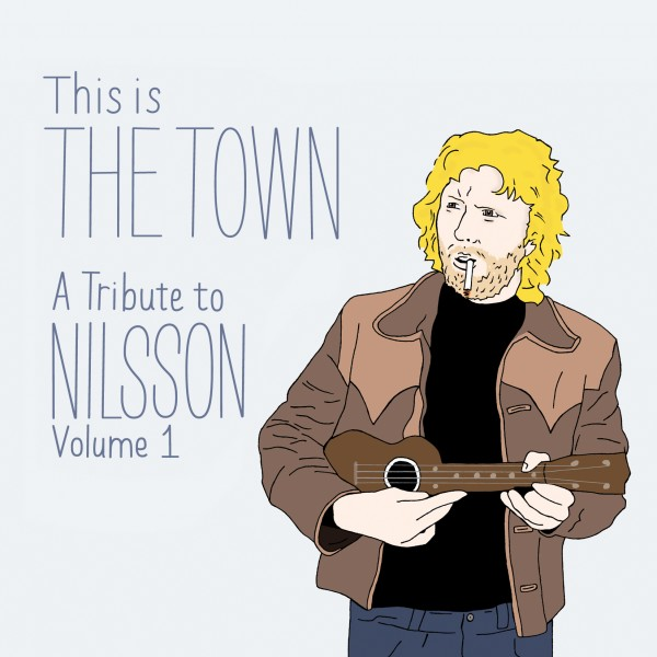 This is The Town: A Tribute to Nilsson (Vol. 1)