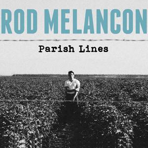 RodMelancon-ParishLines