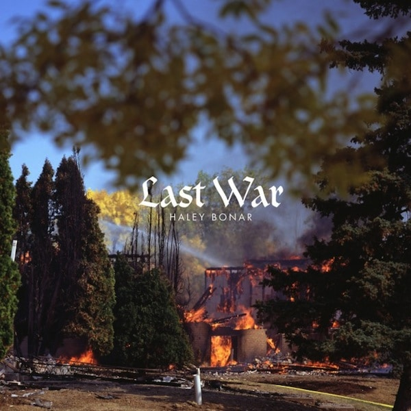 Last-War-Haley Bonar