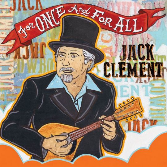 For once and for all jack clement