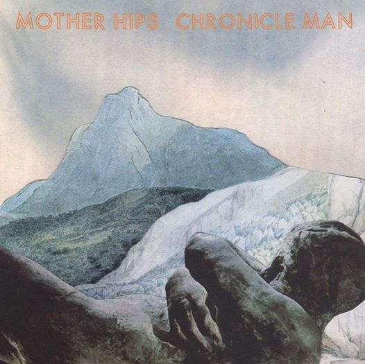 Mother Hips Chronicle Man