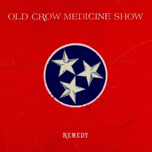 Old Crow Medicine Show Remedy