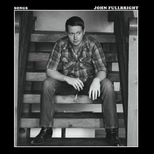 John Fullbright Songs