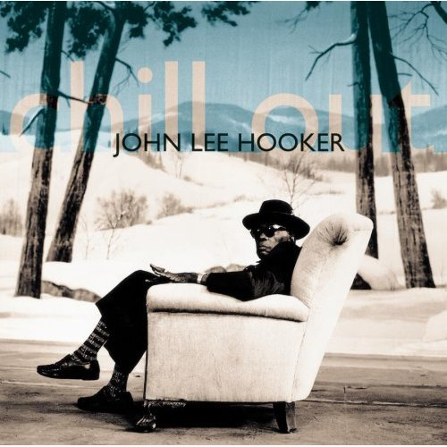 John-Lee-Hooker-Chill-Out-1995-APE